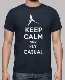 keep calm and casual fly