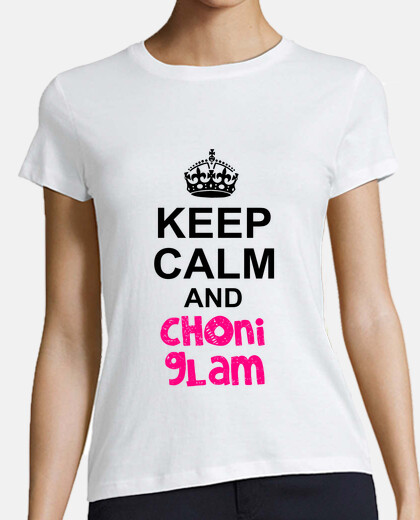 Camiseta Keep Calm and Choni Glam - Chica