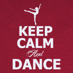 KEEP CALM AND DANCE T-shirts