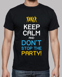 Keep Calm and Don't Stop The Party! (Amigos)