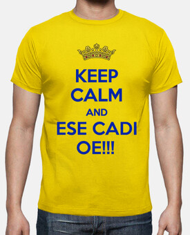 Keep Calm and Ese Cadi OE!!!