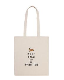 keep calm and être primitive