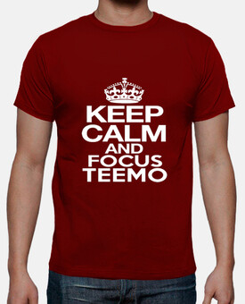 keep calm and focus teemo