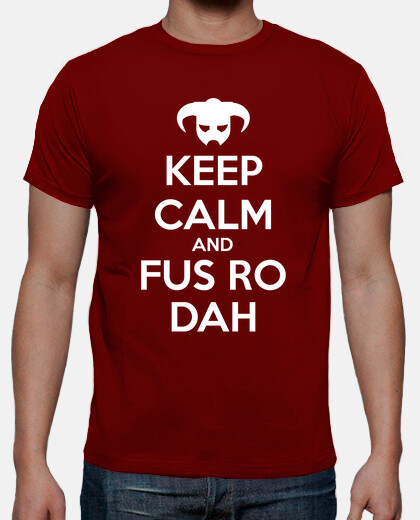Keep Calm and Fus Ro Dah!