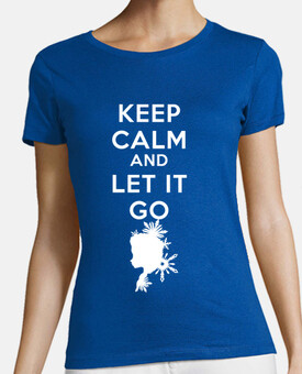 -Keep calm and Let it go- Chica