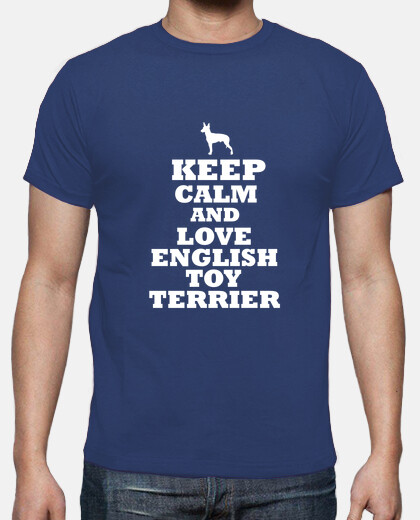 Keep calm and love english toy terrier