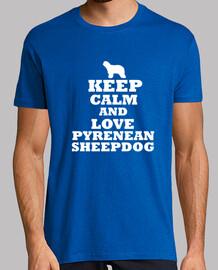 Keep calm and love pyrenean sheepdog