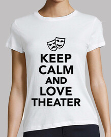 Keep Calm and Love Theater