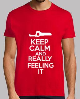 Keep calm and really feeling it (Blanco