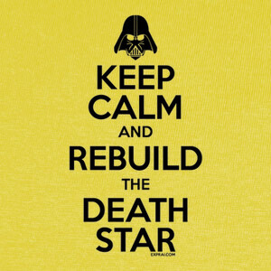 Keep calm and rebuild the Death Star T-shirts