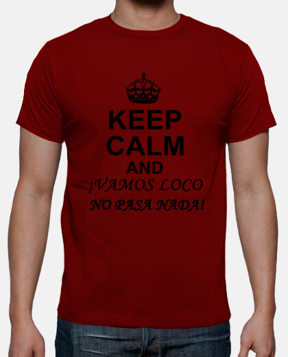 Camisetas Keep Calm and Vamos loco.. - Chico