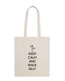 Keep calm and walk silly