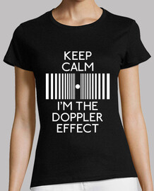 Keep calm I'm the Doppler effect