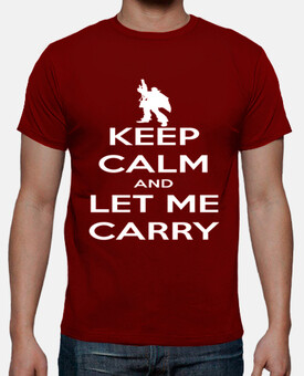 Keep Calm Let Me Carry