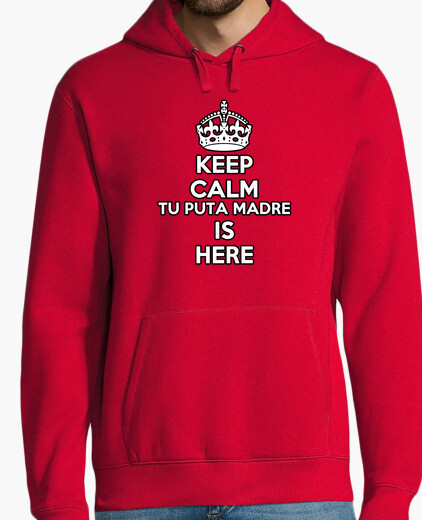 Jersey KEEP CALM TU PUTA MADRE IS HERE SUDADERA