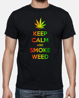 Keep clam and smoke weed