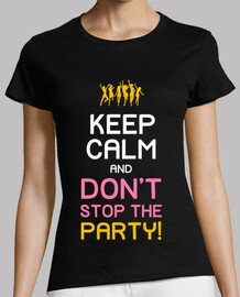 keep le and calm and dont stop à la fête! (amies)