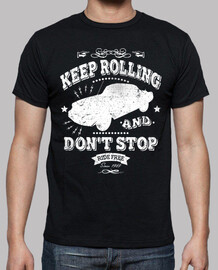 Keep Rolling And Don't Stop