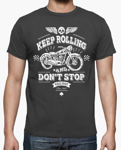 T-shirt keep rolling and dont stop