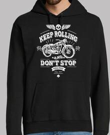 keep rouler and ne pas arrêter