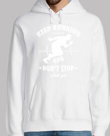 keep Sie rennen und nicht aufhören