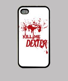 Kill me Dexter