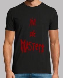 Kill The Masters Hombre.