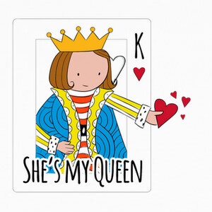 King. She is my queen. Color. T-shirts