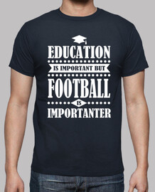 l'éducation est importante, mais le football est i