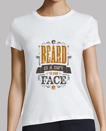 la barba es un regalo para nuestra cara de la mujer camiseta