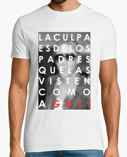 Camiseta La Culpa es de los Padres que las Visten como a Guti