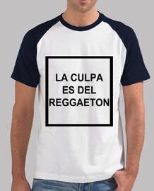 La culpa es del reggaeton