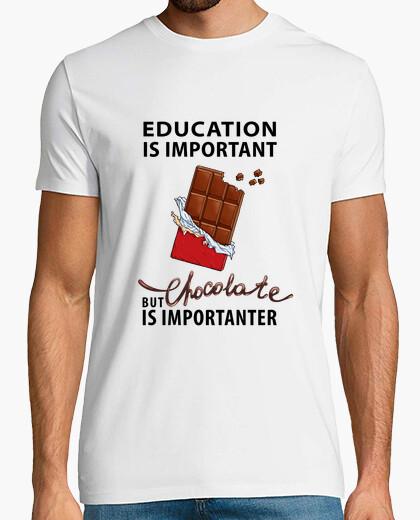 Camiseta la educación es importante - pero el chocolate