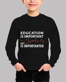 la educación es importante - pero el chocolate i