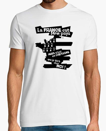 Tee-shirt La France pays mais Bretagne chez moi