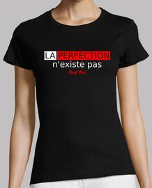 la perfection n'existe pas (sauf moi)