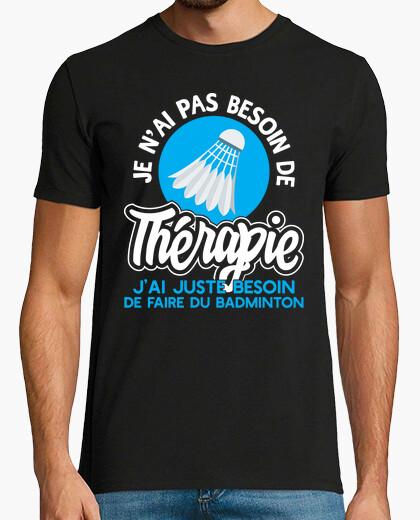 Camiseta La terapia de bádminton regalo