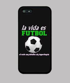 LA VIDA ES FÚTBOL - Funda iPhone5 - También disponible para iPhone4