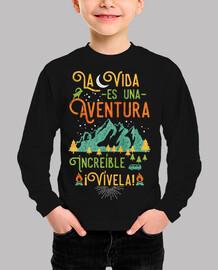 La vida es una aventura increíble ¡Vívela!