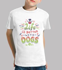 la vie est meilleure avec les chiens