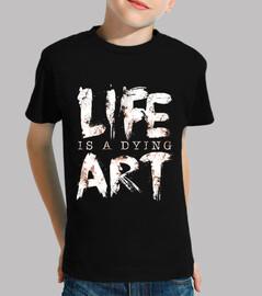 la vita è un'arte che muore