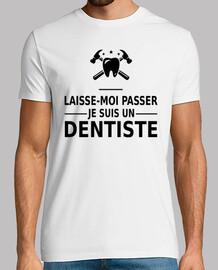 laisse-moi passer je suis un dentiste