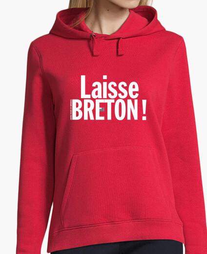 Laisse Breton ! - Sweat-shirt femme