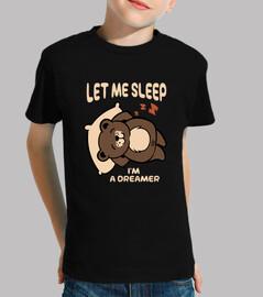 laisse moi dormir suis un rêveur - petit ours rigolo pour la sieste