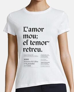 L'amor mou el temor retreu (camiseta chica)