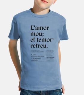 L'amor mou el temor retreu (camiseta niña/niño)