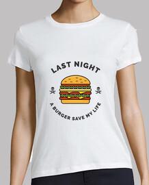 last night a burger save my life