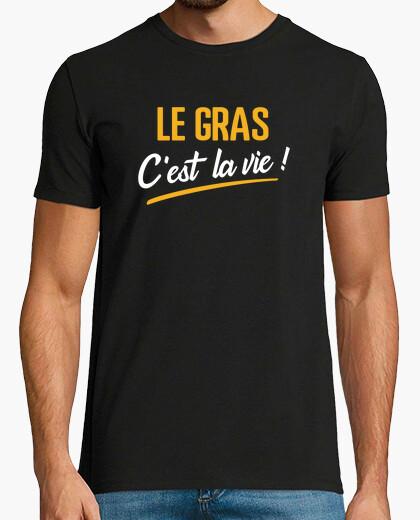 Tee-shirt Le gras c'est la vie cadeau