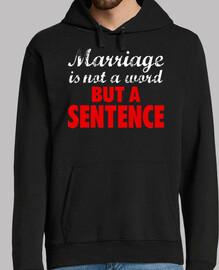 le mariage est not un mot, mais une phrase