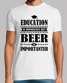 l'éducation est importante, mais la bière est